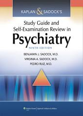 Kaplan & Sadock's Study Guide and Self-Examination Review in Psychiatry: Edition 9