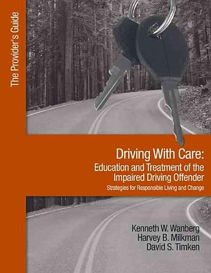 Driving With Care Education and Treatment of the Impaired Driving Offender Strategies for Responsible Living PDF