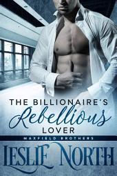 The Billionaire's Rebellious Lover
