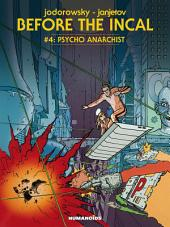 Before The Incal #4 : Psycho Anarchist