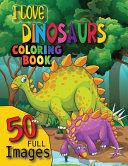 I Love Dinosaur Coloring Book