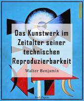 Das Kunstwerk im Zeitalter seiner technischen Reproduzierbarkeit: Dritte, autorisierte letzte Fassung, 1939