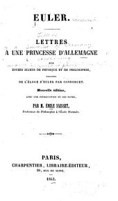 Lettres à une princesse d'Allemagne: sur divers sujets de physique et de philosophie