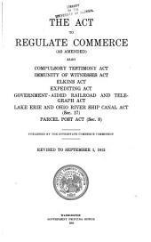 The Interstate Commerce Act, Together with the Text of Supplementary Acts and Related Sections of Various Other Acts
