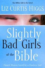 Slightly Bad Girls of the Bible