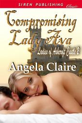 Compromising Lady Ava [Ladies of Ashcroft Castle 2]