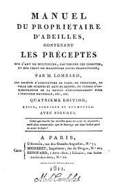 Manuel du proprietaire d'abeilles: contenant les préceptes sur l'art de multiplier, gouverner ces insectes, et sur celui de manipuler leurs productions