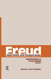 Freud, V.1: Appraisals and Reappraisals