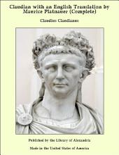 Claudian with an English Translation by Maurice Platnauer (Complete)