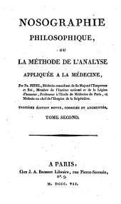 Nosographie philosophique, ou la méthode de l'analyse appliquée a la médecine: Volume2