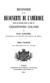 Histoire de la découverte de l'Amérique depuis les origines jusqu'à la mort de Christophe Colomb: Volumes1à2