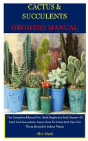 Cactus & Succulents Growers Manual