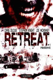 Retreat (1): Pandemie: Horror, Thriller, Zombie, Pandemie, Dystopie, Endzeit, Apokalypse