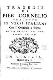 Tragedie di Pier Cornelio, 1: tradotte in versi italiani, con l'originale a fonte : divise in quattro tomi, Volume3