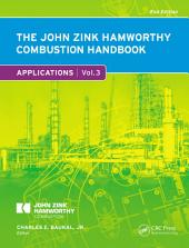 The John Zink Hamworthy Combustion Handbook, Second Edition: Volume 3 – Applications, Edition 2