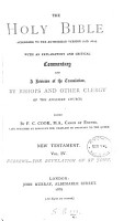 The holy Bible  authorized version  with comm  and a revision of the tr  by bishops and other clergy of the Anglican Church  ed  by F C  Cook  New Testament PDF
