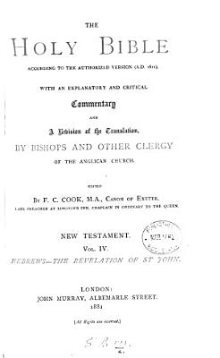 The holy Bible, authorized version, with comm. and a revision of the tr. by bishops and other clergy of the Anglican Church, ed. by F.C. Cook. New Testament