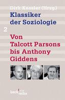 Klassiker der Soziologie Bd  2  Von Talcott Parsons bis Anthony Giddens