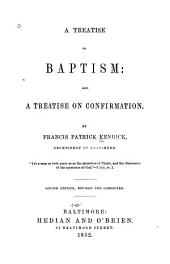 A Treatise on Baptism ; Also, A Treatise on Confirmation