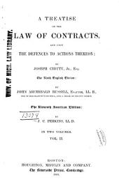 A Treatise on the Law of Contracts: And Upon the Defences to Actions Thereon