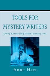 Tools for Mystery Writers: Writing Suspense Using Hidden Personality Traits