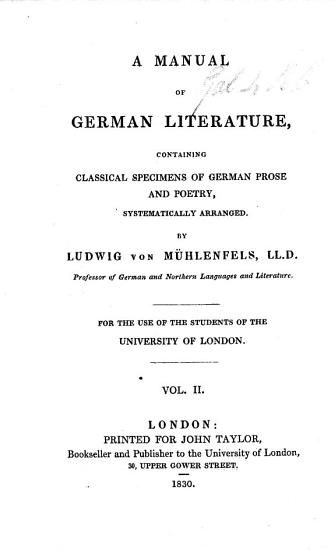 A Manual of German Literature  containing classical specimens of German prose and poetry systematically arranged     for the use of the students of the University of London PDF