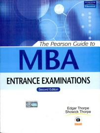 The Pearson Guide To Mba Entrance Examinations  2 E