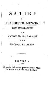Satire, con annotazioni. Vita di B. M. scritta dall'Abate G Paolucci