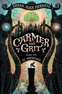 Carmer and Grit  Book One  The Wingsnatchers