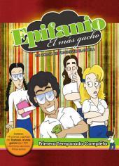 Epifanio, el más gacho: Primera Temporada Completa