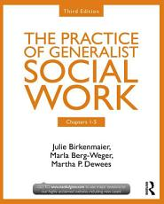 Chapters 1 5  The Practice of Generalist Social Work  Third Edition PDF