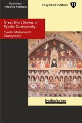 Great Short Stories of Fyodor Dostoyevsky: Easyread Edition