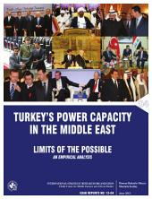 Turkey's Power Capacity in the Middle East: Limits of the Possible