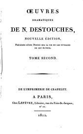 Œuvres dramatiques de N. Destouches: Volume2