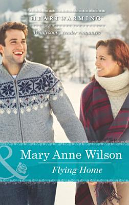 Flying Home  Mills   Boon Heartwarming   The Carsons of Wolf Lake  Book 2