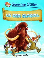 La era glacial: Cómic Geronimo Stilton 4
