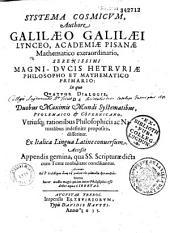 Systema cosmicum, Authore Galilaeo Galilaei... Ex Italica Lingua Latine conuersum (per Matthiam Berneggerum). Accessit Appendix gemina...