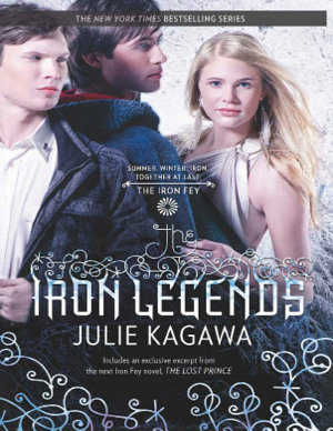The Iron Legends  Winter s Passage   Summer s Crossing   Iron s Prophecy  The Iron Fey