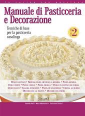 Manuale di Pasticceria e Decorazione -: Tecniche di base per la pasticceria casalinga