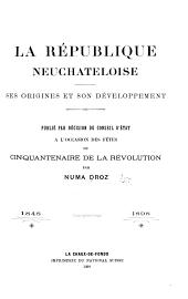 La République neuchateloise, ses origines et son développement
