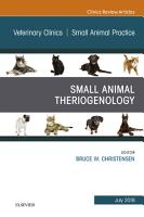 Theriogenology  An Issue of Veterinary Clinics of North America  Small Animal Practice  E Book PDF