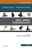 Theriogenology An Issue Of Veterinary Clinics Of North America Small Animal Practice E Book