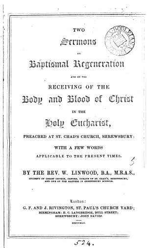 Two sermons on baptismal regeneration  and on the receiving of the body and blood of Christ in the holy eucharist