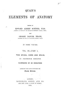 Quain s Elements of Anatomy  pt  1 The spinal cord and brain PDF