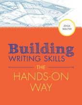 Building Writing Skills the Hands-on Way