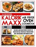 Kalorik Maxx Air Fryer Oven Cookbook 1001