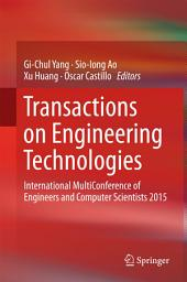Transactions on Engineering Technologies: International MultiConference of Engineers and Computer Scientists 2015