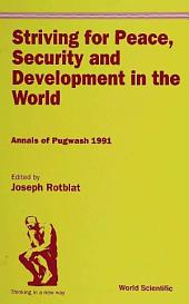 Striving For Peace, Security And Development In The World: Annals Of Pugwash 1991