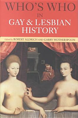 Who s who in Gay and Lesbian History PDF