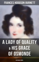 A Lady of Quality   His Grace of Osmonde  Historical Novel  PDF